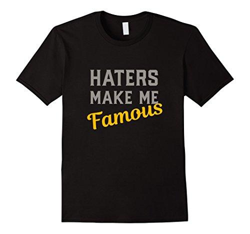 Mens Haters Make Me Famous T Shirt XL Black