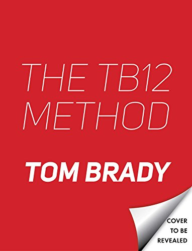 the-tb12-method-how-to-achieve-a-lifetime-of-sustained-peak-performance