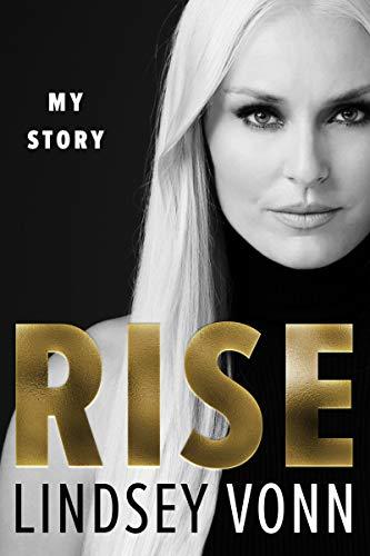 Rise: My Story por Lindsey Vonn