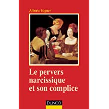 Le pervers narcissique et son complice - 4ème édition (Psychismes) (French Edition)