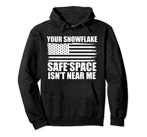 Unisex Your Snowflake Safe Space Isn't Near Me Conservative Hoodie Large Black (Hoodie Sweatshirt Snowflake)