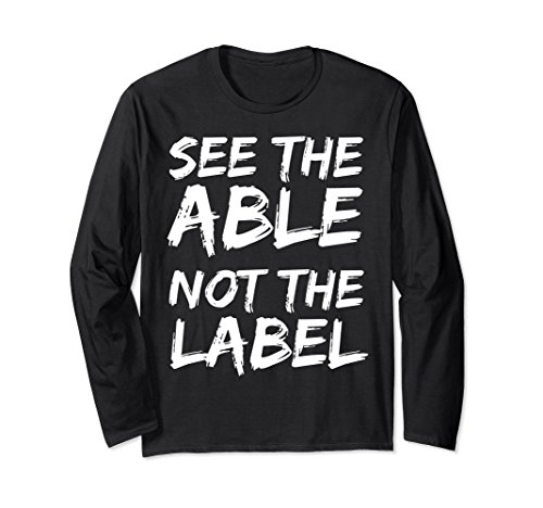 Unisex See the Able Not the Label Long Sleeve Shirt Autism Aware 2XL (Autism Long Sleeve T-shirt)