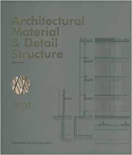 Architectural Material & Detail Structure: Wood