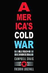 America's Cold War: The Politics of Insecurity