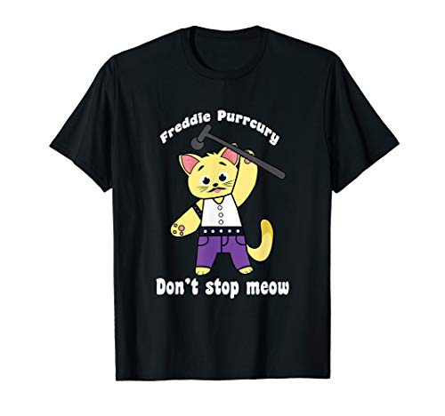 Freddie Purrcury Shirt Don't Stop Meow T-Shirt Funny Cat]()
