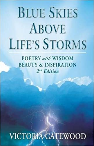 Blue Skies Above Life S Storms Poetry With Wisdom Beauty