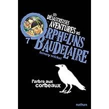 Les désastreuses aventures des orphelins Baudelaire - Nº 7: L'arbre aux corbeaux