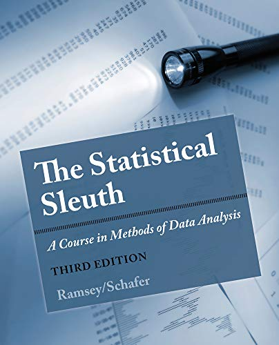 The Statistical Sleuth: A Course in Methods of Data Analysis