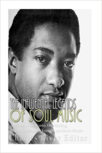 The Influential Legends of Soul Music: The Lives of Sam