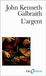 L'argent par John Kenneth Galbraith
