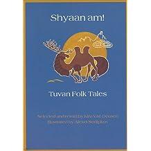 Shyaan Am!: Tuvan Folk Tales
