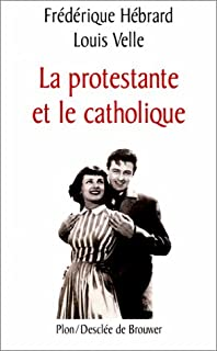 La protestante et le catholique, Hébrard, Frédérique