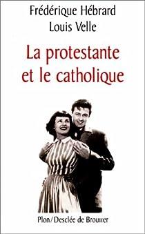 La protestante et le catholique par Hébrard