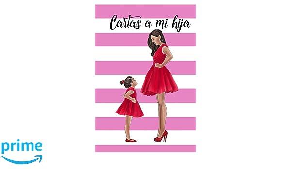 Amazon.com: Cartas a Mi Hija: Libreta de Mamá para Hija ...