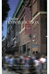 Further Fenway Fiction: More Short Stories from Red Sox Nation Paperback