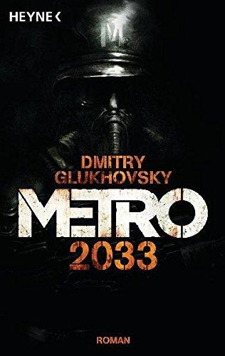 Metro 2033: Roman (Metro-Romane, Band 1) Taschenbuch – 12. November 2012 Dmitry Glukhovsky M. David Drevs Heyne Verlag 3453529685
