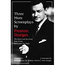 Three More Screenplays by Preston Sturges: The Power and the Glory, Easy Living, and Remember the Night