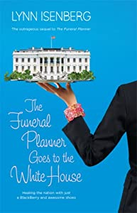 The Funeral Planner Goes To The White House