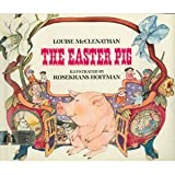 The Easter Pig, Louise McClenathan, 0688014453
