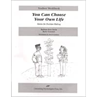 You Can Choose Your Own Life - Stories for Decision Making