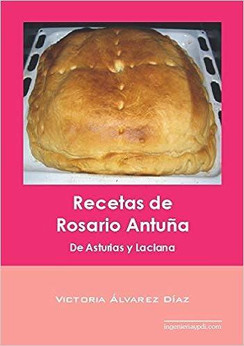 Recetas de Rosario Antuña: De Asturias y Laciana: Amazon.es ...