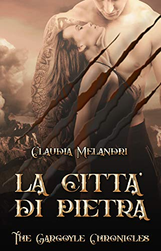 La Città di Pietra: The Gargoyle Chronicles #4 (Italian Edition)
