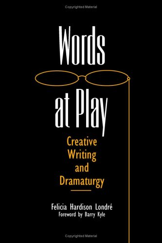 Words at Play: Creative Writing and Dramaturgy (Theater in the Americas)