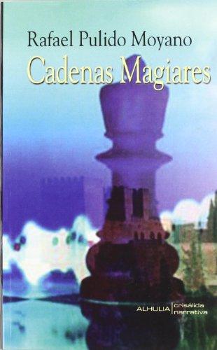 Descargar Cadenas magiares (Crisalida) Rafael Pulido Moyano pdf ...