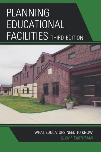 PLANNING EDUCATIONAL FACILITIES 3ED:WHAT: What Educators Need to Know