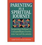 img - for Parenting as a Spiritual Journey: Deepening Ordinary and Extraordinary Events into Sacred Occasions (Paperback) - Common book / textbook / text book