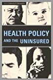 Health Policy and the Uninsured, McLaughlin, Catherine G., 0877667195
