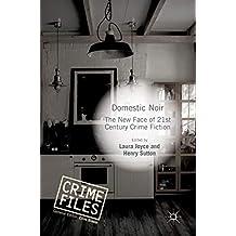 Domestic Noir: The New Face of 21st Century Crime Fiction