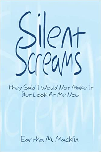 Silent Screams: They Said I Would Not Make It But Look At Me Now