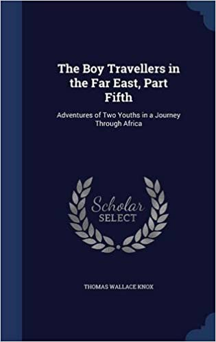 The Boy Travellers in the Far East, Part Fifth: Adventures of Two Youths in a Journey Through Africa