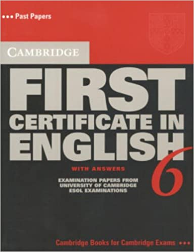 Cambridge first certificate in english 6 students book with answers cambridge first certificate in english 6 students book with answers examination papers from the university of cambridge esol examinations fce practice yelopaper Image collections