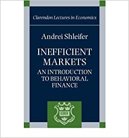 Book [(Inefficient Markets: An Introduction to Behavioral Finance)] [Author: Andrei Shleifer] published on (April, 2000)