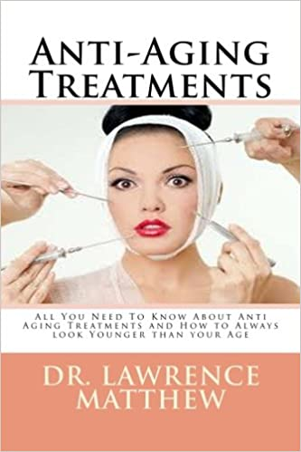 Anti Aging Treatments All You Need To Know About Anti Aging