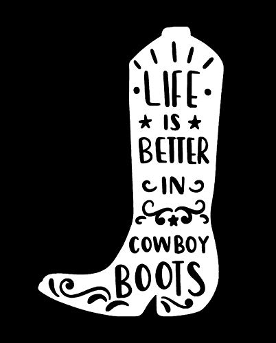 Makarios LLC Life Better in Cowboy Boots Cars Trucks Vans Walls Laptop MKR| White |5.5 x 3.5|MKR905