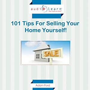 101 Tips for Selling Your Home Yourself! Audiobook