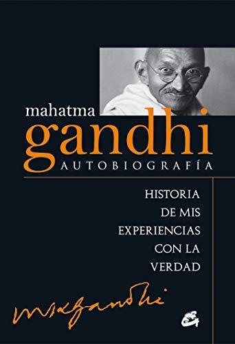 Gandhi Autobiografía. Historia De Mis Experiencias Con La Verdad
