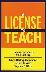 A License to Teach: Raising Standards for Teaching