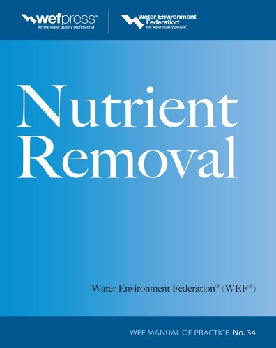 Nutrient Removal - Nutrient Removal, WEF MOP 34 (Water Resources and Environmental Engineering Series)