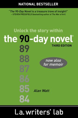 The 90-Day Novel: Unlock the Story Within (Writing Novella)