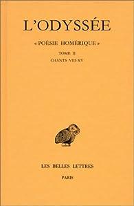 L'Odyssée : Poésie homérique, tome II - (Chants 8 à 15) par  Homère