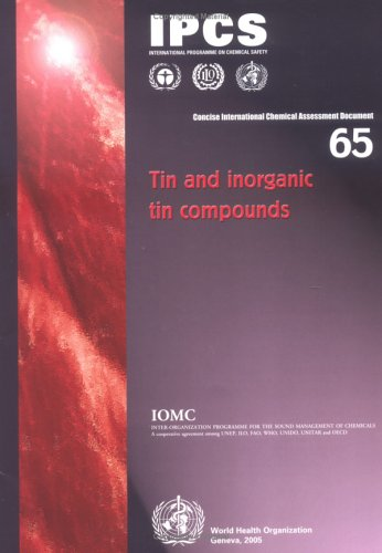 Download Tin and Inorganic Tin Compounds (Concise International Chemical Assessment Documents) pdf epub