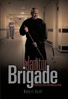The Janitor Brigade by [Bush, Robert]