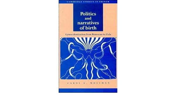 politics and narratives of birth mossman carol a