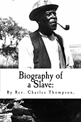 Biography of a Slave:: While A Slave In The South