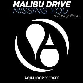 Malibu Drive feat. Jonny Rose-Missing You