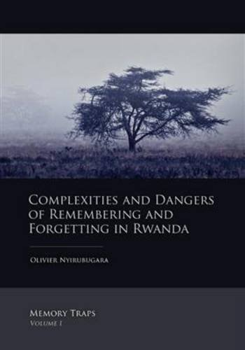 Read Online Complexities and Dangers of Remembering and Forgetting in Rwanda: 1 (Memory Traps) by Olivier Nyirubugara (31-Jul-2013) Paperback pdf epub